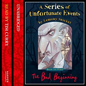 The Bad Beginning: A Series of Unfortunate Events, Book 1 Audiobook by Lemony Snicket Narrated by Tim Curry