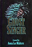 img - for Ghost Singer by Anna Lee Walters (1988-11-02) book / textbook / text book