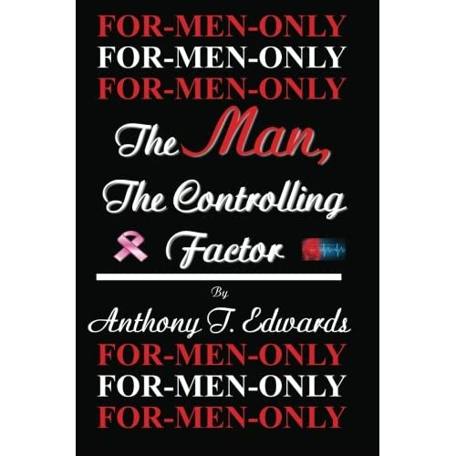 FOR MEN ONLY: The Man, The Controlling Factor