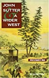 John Sutter and a Wider West (American West)