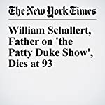 William Schallert, Father on 'the Patty Duke Show', Dies at 93 | James Endrst
