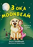 3 on a Moonbeam (Moonbeam Series, Book 2)
