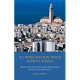 EU Integration with North Africa: Trade Negotiations and Democracy Deficits in Morocco (Library of European Studies)by Carl Dawson