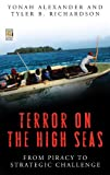 Terror on the High Seas: From Piracy to Strategic Challenge (0275997510) by Alexander, Yonah