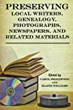 img - for Preserving Local Writers, Genealogy, Photographs, Newspapers, and Related Materials book / textbook / text book