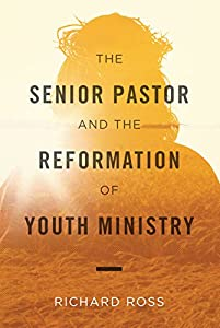 The Senior Pastor and the Reformation of Student Ministry (Bible Study Book) from Lifeway Christian Resources