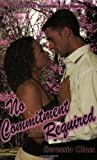 No Commitment Required (Indigo: Sensuous Love Stories)