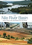 img - for The Nile River Basin: Water, Agriculture, Governance and Livelihoods (Earthscan/IWMI Series on Major River Basins of the World) book / textbook / text book
