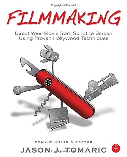Filmmaking: Direct Your Movie from Script to Screen Using...