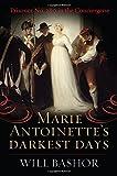 Marie Antoinette's Darkest Days: Prisoner No  280 in the Conciergerie