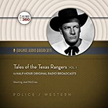 Tales of the Texas Rangers, Vol. 1: Classic Radio Collection  by Hollywood 360, NBC Radio Narrated by Joel McCrea, Full Cast