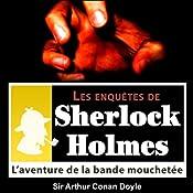 L'aventure de la bande mouchetée (Les enquêtes de Sherlock Holmes 30) | Arthur Conan Doyle