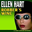 Robber's Wine: A Jane Lawless Mystery, Book 7 (       UNABRIDGED) by Ellen Hart Narrated by Aimee Jolson