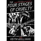 The Four Stages of Cruelty: A Novelby Keith Hollihan