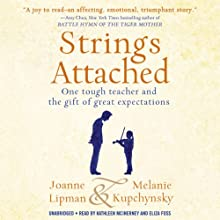 Strings Attached: One Tough Teacher and the Gift of Great Expectations | Livre audio Auteur(s) : Joanne Lipman, Melanie Kupchynsky Narrateur(s) : Kathleen McInerney, Eliza Foss