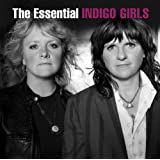 Essential Indigo Girls