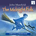 The Midnight Folk: The Adventures of Kay Harker (       UNABRIDGED) by John Masefield Narrated by Richard Mitchley