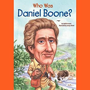 Who Was Daniel Boone? | [Sydelle Kramer]