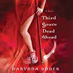 Third Grave Dead Ahead (       UNABRIDGED) by Darynda Jones Narrated by Lorelei King