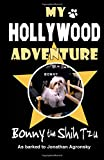 img - for My Hollywood Adventure by Bonny the Shih Tzu: As Barked to Jonathan Agronsky book / textbook / text book