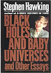Black Holes and Baby Universes and Other Essays by Stephen Hawking - PDF free download eBook