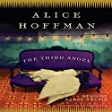 The Third Angel: A Novel (       UNABRIDGED) by Alice Hoffman Narrated by Nancy Travis
