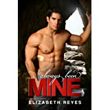 Always Been Mine (The Moreno Brothers) ~ Elizabeth Reyes