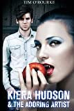 img - for Kiera Hudson & The Adoring Artist (Kiera Hudson Series Three ) (Volume 3) book / textbook / text book