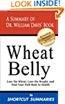 Wheat Belly: A Summary of Dr. William...