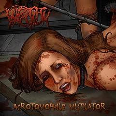 Acrotomophile Mutilator [Explicit]