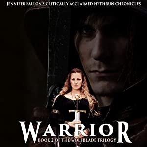 Warrior: Hythryn Chronicles, Book 2 | [Jennifer Fallon]