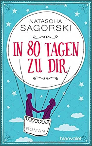 http://www.randomhouse.de/Taschenbuch/In-80-Tagen-zu-dir-Roman/Natascha-Sagorski/e442142.rhd