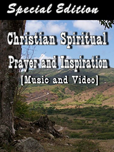 Christian Spiritual Prayer and Inspiration [Special Edition]