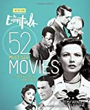 img - for Turner Classic Movies: The Essentials: 52 Must-See Movies and Why They Matter book / textbook / text book