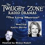 The Long Morrow: The Twilight Zone Radio Dramas | Rod Serling