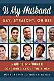 img - for Is My Husband Gay, Straight, or Bi?: A Guide for Women Concerned about Their Men book / textbook / text book