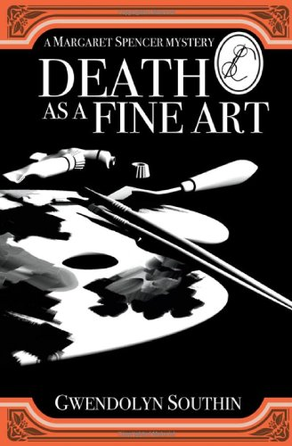 DEATH AS A FINE ART (Margaret Spencer Mysteries)