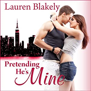 Pretending He's Mine: Caught Up in Love, Book 2 | [Lauren Blakely]