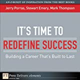 img - for It's Time to Redefine Success: Building a Career That's Built to Last (FT Press Delivers Elements) book / textbook / text book