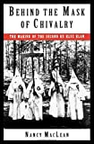 Behind the Mask of Chivalry: The Making of the Second Ku Klux Klan
