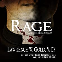Rage (       UNABRIDGED) by Lawrence W. Gold, M.D. Narrated by Larry Gallegos