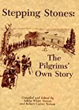 img - for Stepping Stones: The Pilgrims' Own Story 1st edition by Notson, Adelia White (1987) Hardcover book / textbook / text book