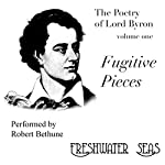 The Poetry of Lord Byron, Volume I: Fugitive Pieces | George Gordon Byron