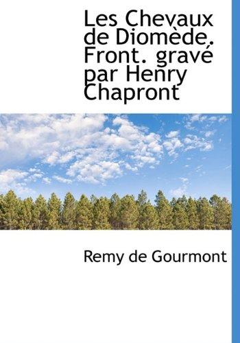 Les Chevaux de Diomède. Front. gravé par Henry Chapront