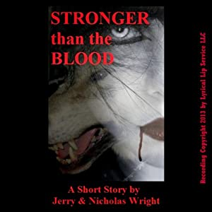 Stronger than the Blood | [Jerry Wright, Nicholas Wright]