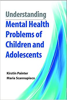 Understanding the Mental Health Problems of Children and Adolescents: Kirstin Painter, Maria