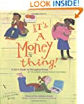 It's a Money Thing: A Girl's Guide to...