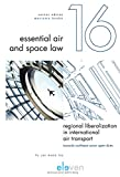 Regional Liberalization in International Air Transport: Towards Northeast Asian Open Skies (Essential Air and Space Law)