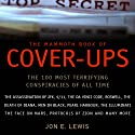 The Mammoth Book of Cover-Ups: The Most Disturbing Conspiracies of All Time (       UNABRIDGED) by Jon E. Lewis Narrated by Peter Marinker