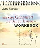 Das neue Garantiert zeichnen lernen. Workbook (3498016725) by Betty Edwards